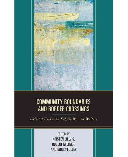 Community Boundaries and Border Crossings : Critical Essays on Ethnic Women Writers (Hardcover) - image 1 of 1