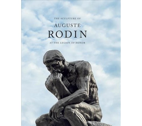 Sculpture of Auguste Rodin at the Legion of Honor (Hardcover) (Martin Chapman) - image 1 of 1