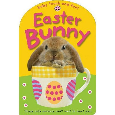Baby Touch and Feel Easter Bunny by Roger Priddy (Board Book)