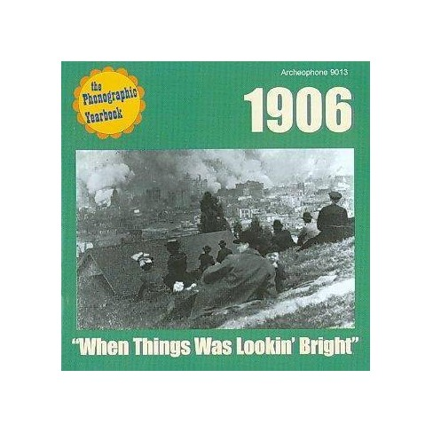 Various - 1906: When Things Was Lookin' Bright (CD) - image 1 of 1