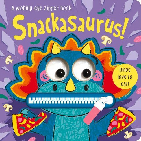 Snackasaurus! - (Wobbly-Eye Zipper Books) by  Georgie Taylor (Hardcover) - image 1 of 1