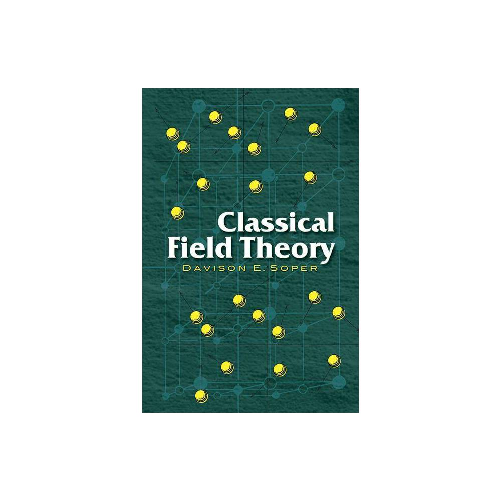 Classical Field Theory Dover Books On Physics By Davison E Soper Paperback