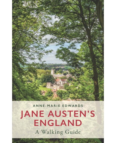 Jane Austen's England : A Walking Guide (Paperback) (Anne-Marie Edwards) - image 1 of 1