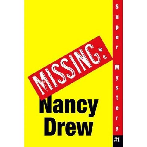 Where's Nancy? - (Nancy Drew: Girl Detective Super Mystery) by  Carolyn Keene (Paperback) - image 1 of 1