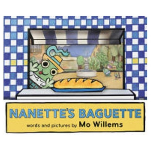Nanette's Baguette (Hardcover) by Mo Willems - image 1 of 1