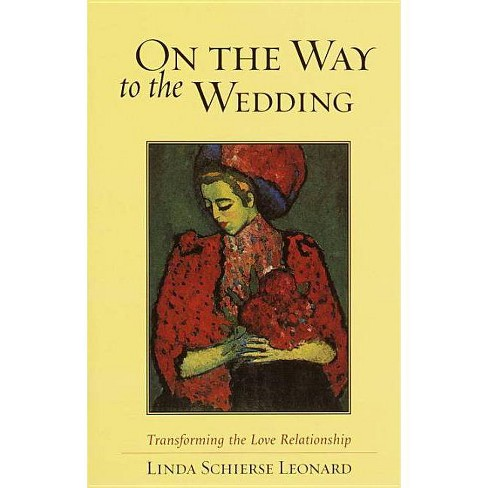 On the Way to the Wedding - by  Linda Schierse Leonard (Paperback) - image 1 of 1