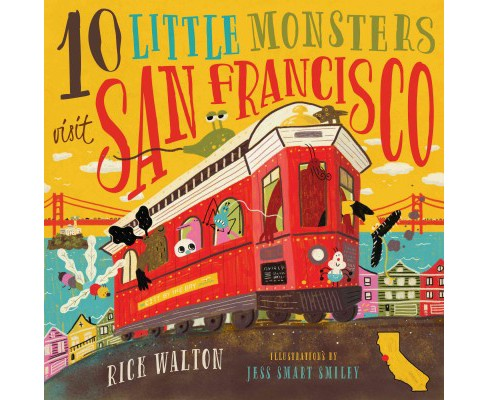 10 Little Monsters Visit San Francisco (Hardcover) (Rick Walton) - image 1 of 1