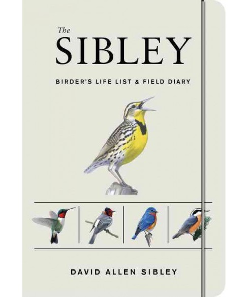 Sibley Birder's Life List and Field Diary (Paperback) (David Allen Sibley) - image 1 of 1