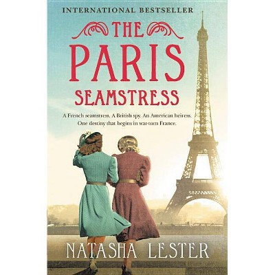 Paris Seamstress -  by Natasha Lester (Paperback)