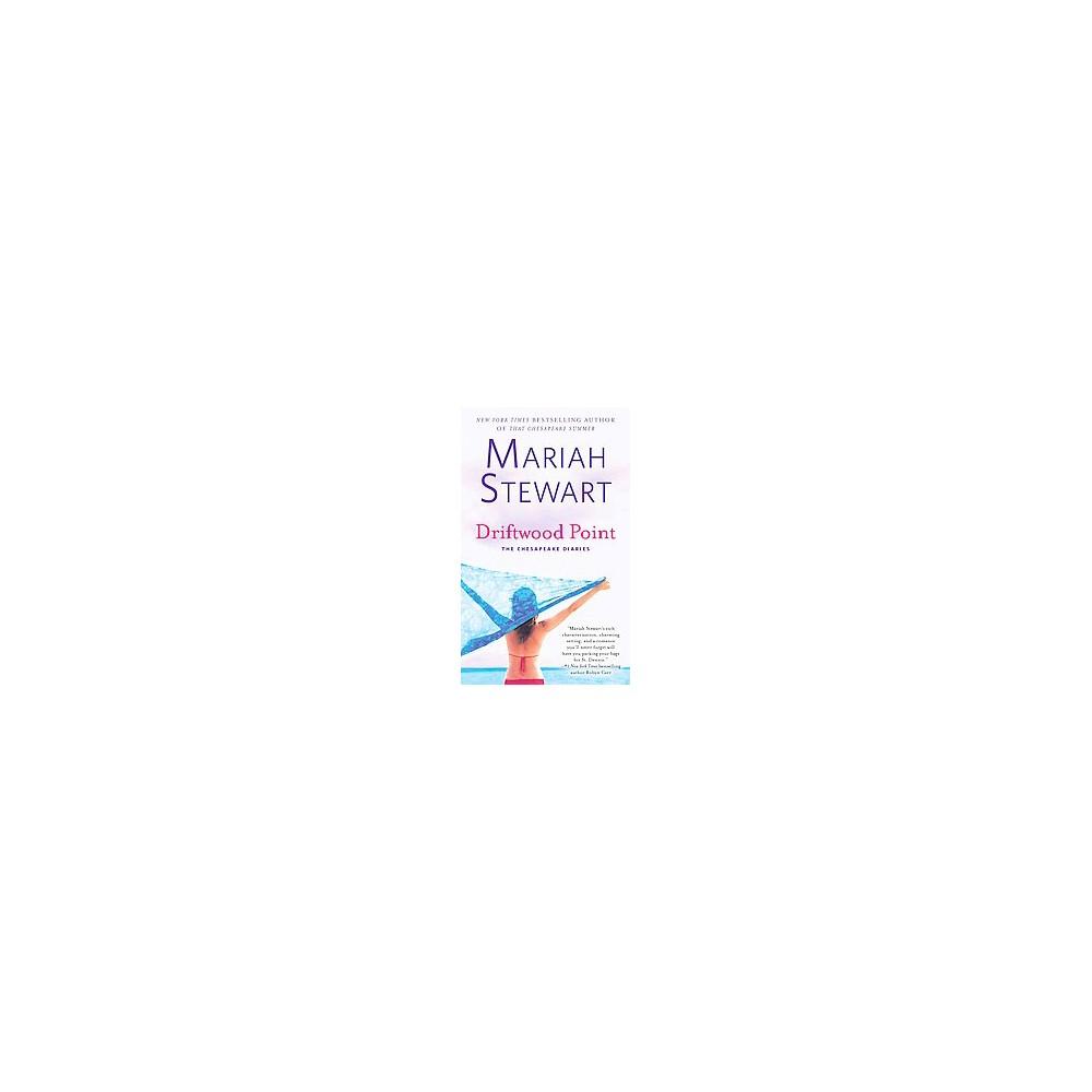 Driftwood Point (The Chesapeake Diaries) (Paperback) by Mariah Stewart