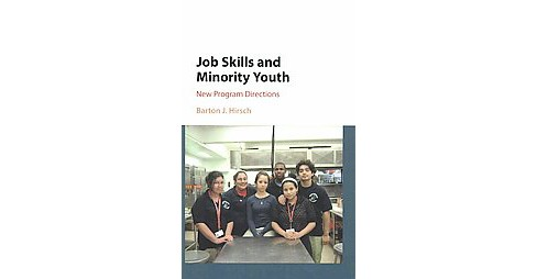 Job Skills and Minority Youth : New Program Directions (Hardcover) (Barton J. Hirsch) - image 1 of 1