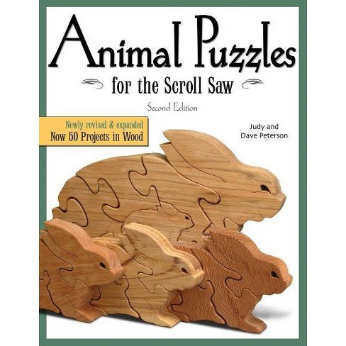 Animal Puzzles For The Scroll Saw Second Edition Scroll Saw Woodworking Crafts Book 2 Edition