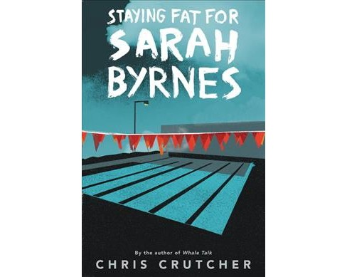Staying Fat for Sarah Byrnes -  Revised by Chris Crutcher (Paperback) - image 1 of 1