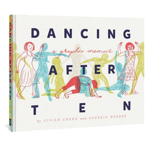 Dancing After Ten - by  Vivian Chong & Georgia Webber (Hardcover) - image 1 of 1