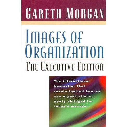 Images of Organization -- The Executive Edition - by  Gareth Morgan (Paperback) - image 1 of 1