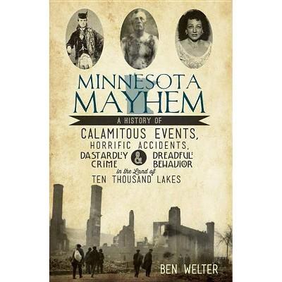 Minnesota Mayhem - By Welter Ben (Paperback)