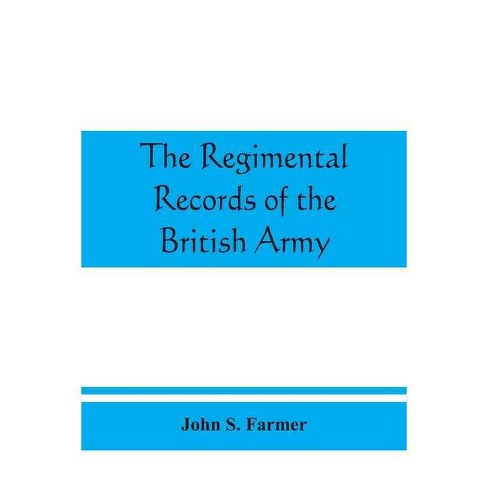 The regimental records of the British Army - by  John S Farmer (Paperback) - image 1 of 1