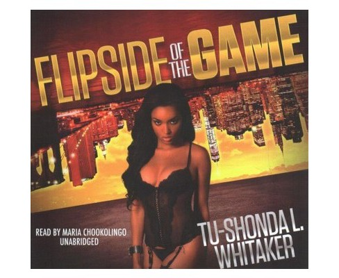 Flip Side of the Game -  Unabridged by Tu-Shonda L. Whitaker (CD/Spoken Word) - image 1 of 1