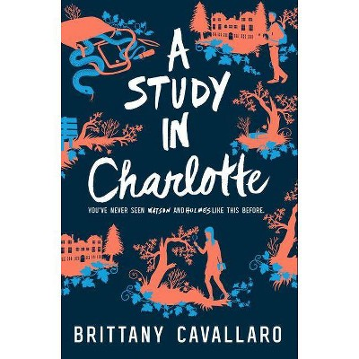 A Study in Charlotte - (Charlotte Holmes Novel) by  Brittany Cavallaro (Hardcover)