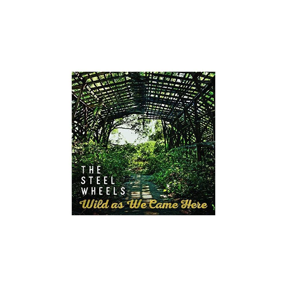 Steel Wheels - Wild As We Came Here (CD)