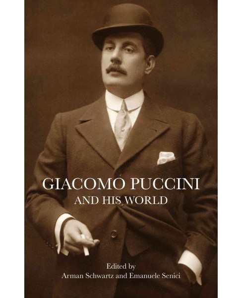 Giacomo Puccini and His World (Paperback) - image 1 of 1
