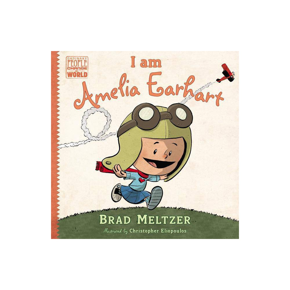 I Am Amelia Earhart Hardcover By Brad Meltzer