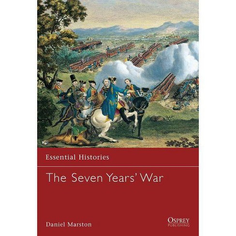The Seven Years' War - (Essential Histories (Osprey Publishing)) by  Daniel Marston (Paperback) - image 1 of 1