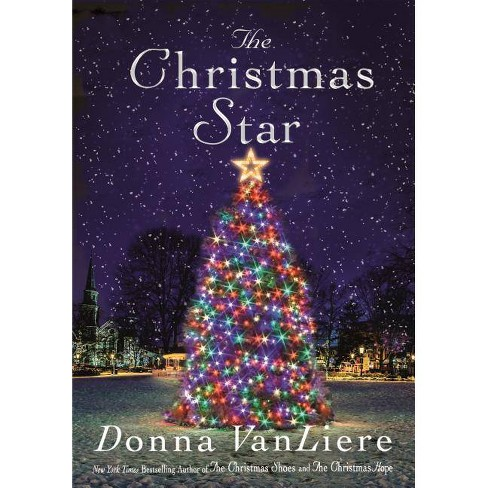 The Christmas Star - by  Donna Vanliere (Hardcover) - image 1 of 1
