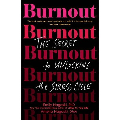 Burnout - by Emily Nagoski & Amelia Nagoski (Paperback)