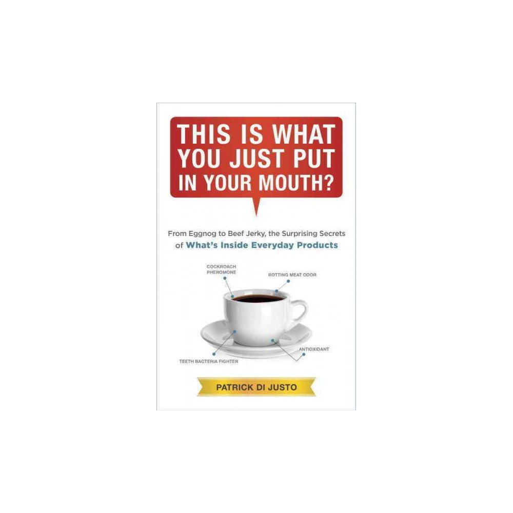 This Is What You Just Put in Your Mouth? (Paperback)