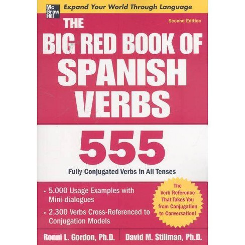 The Big Red Book of Spanish Verbs - 2 Edition by  Ronni L Gordon & David M Stillman (Paperback) - image 1 of 1