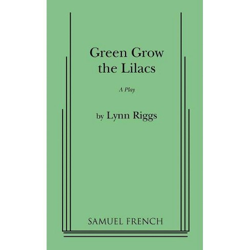 Green Grow the Lilacs - by  Lynn Riggs (Paperback) - image 1 of 1