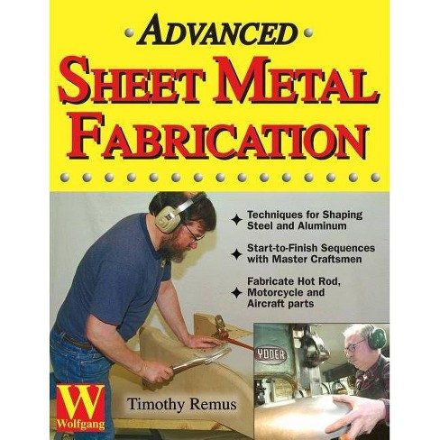 Advanced Sheet Metal Fabrication - by  Timothy Remus (Paperback) - image 1 of 1