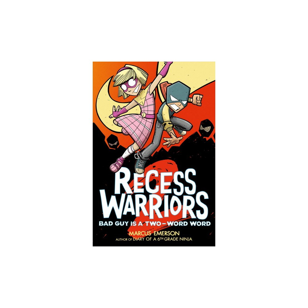 Recess Warriors 2 : Bad Guy Is a Two-Word Word - by Marcus Emerson (Paperback)