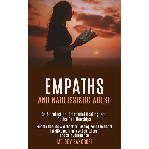 Empaths and Narcissistic Abuse - by Melody Bancroft (Paperback)