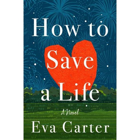 How to Save a Life - by  Eva Carter (Hardcover) - image 1 of 1