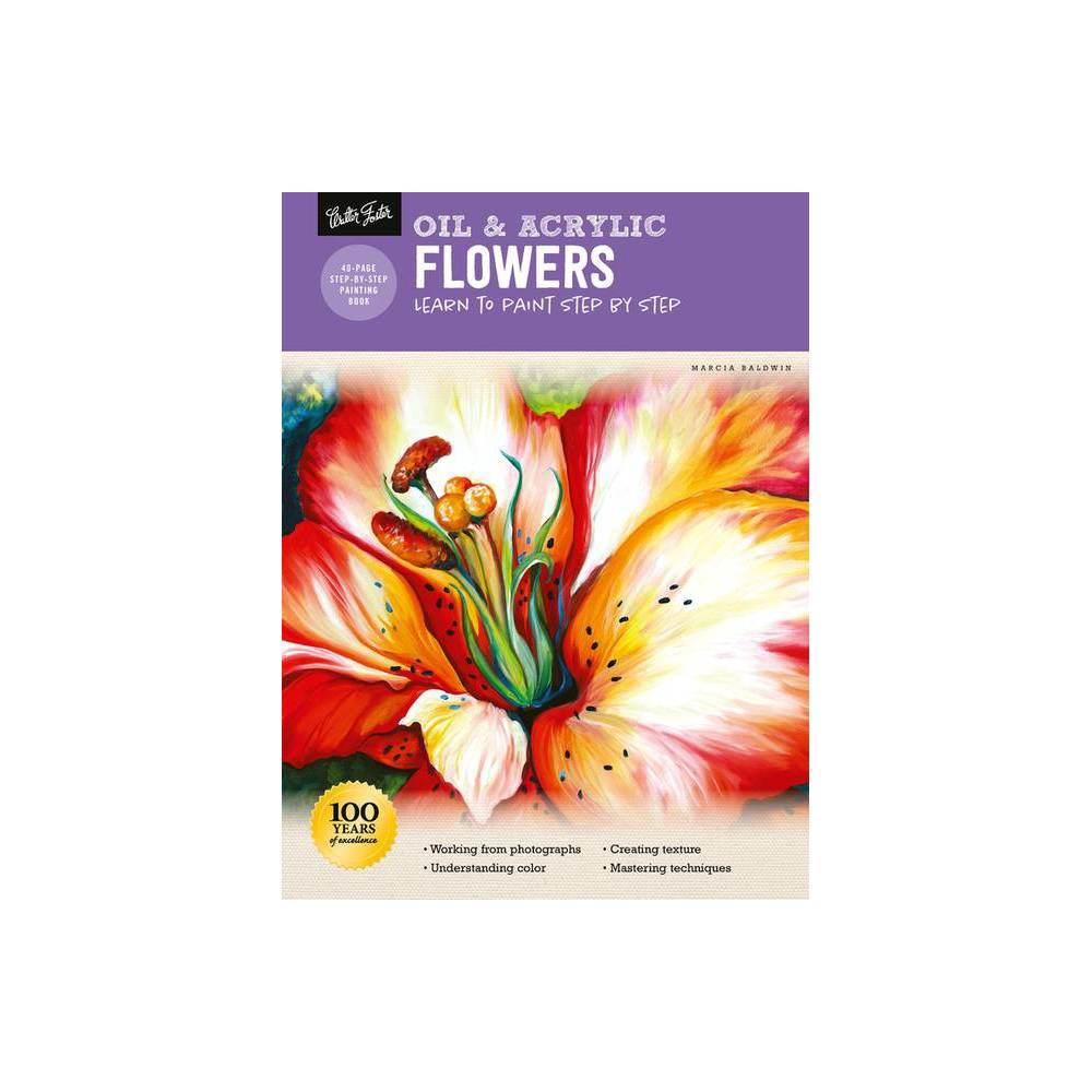 Oil Acrylic Flowers How To Draw Paint By Marcia Baldwin Paperback