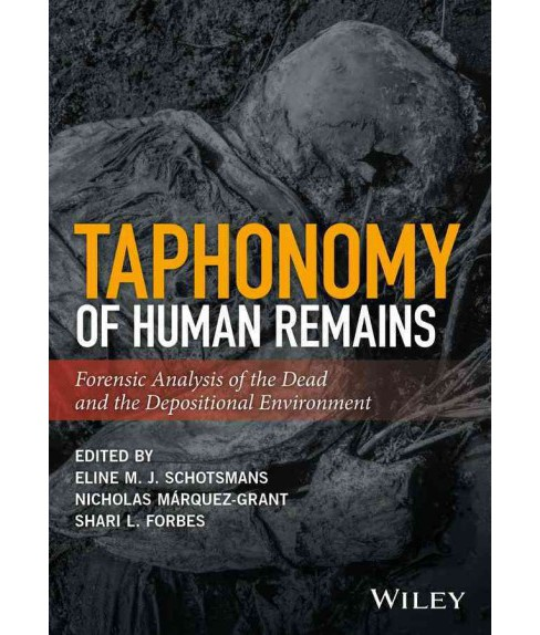 Taphonomy of Human Remains : Forensic Analysis of the Dead and the Depositional Environment (Hardcover) - image 1 of 1