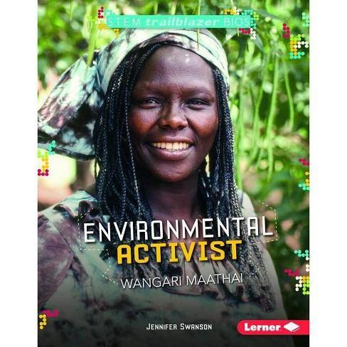Environmental Activist Wangari Maathai - (Stem Trailblazer Bios) by  Jennifer Swanson (Hardcover) - image 1 of 1