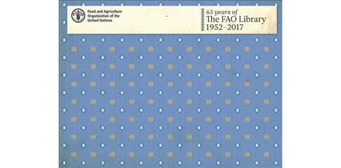65 Years of the Fao Library : 1952-2017 -  (Hardcover) - image 1 of 1