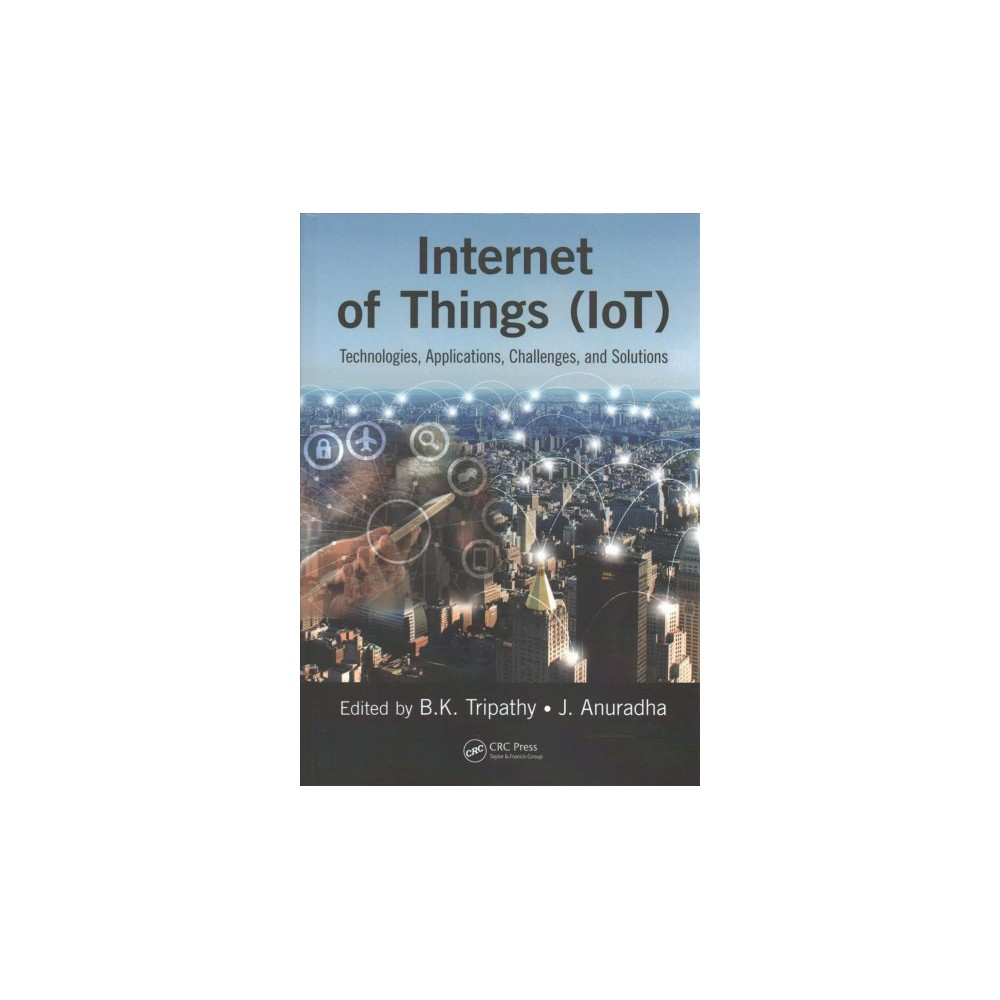 Internet of Things : Technologies, Applications, Challenges and Solutions (Hardcover)
