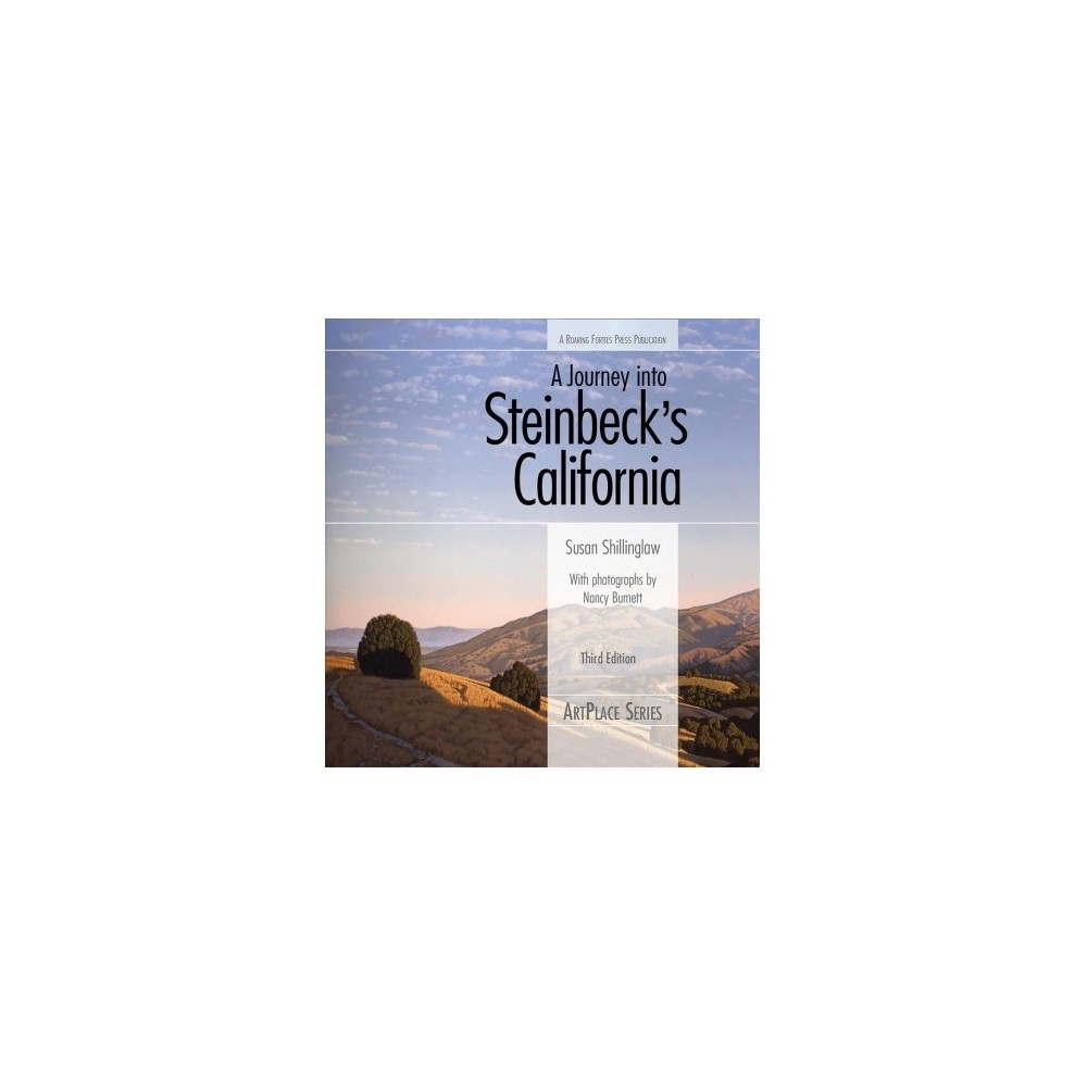 Journey into Steinbeck's California - 3 (Artplace) by Susan Shillinglaw (Paperback)