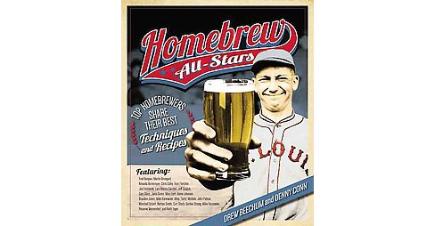 Homebrew All-Stars : Top Homebrewers Share Their Best Techniques and Recipes (Paperback) (Drew Beechum & - image 1 of 1