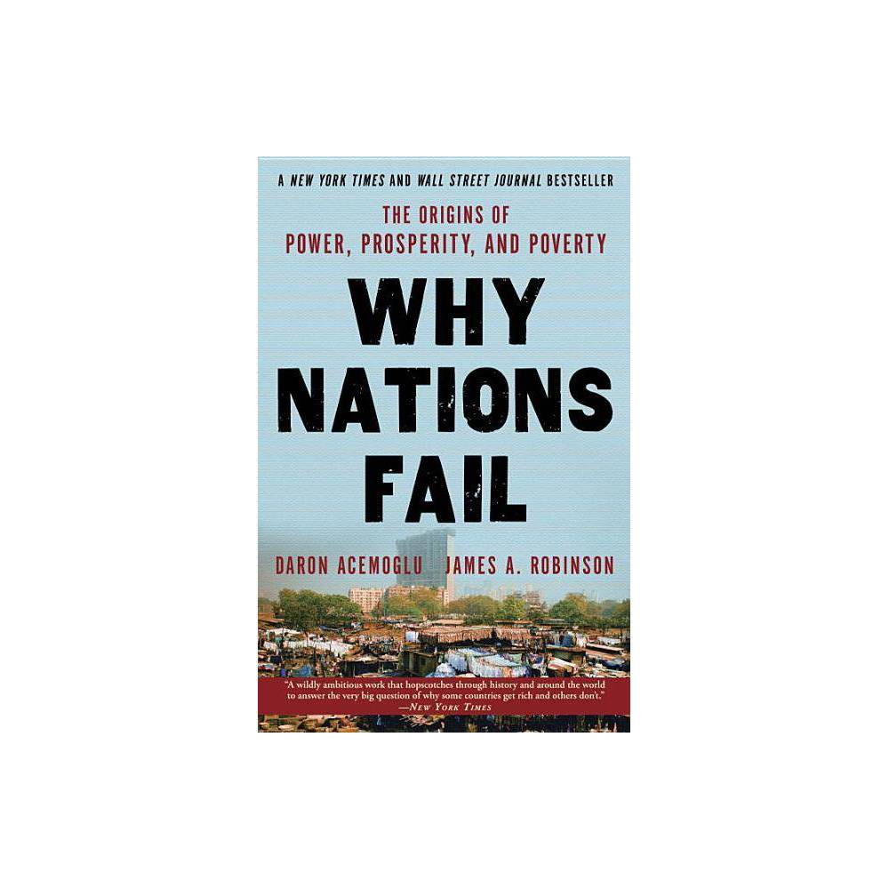 Why Nations Fail - by Daron Acemoglu & James a Robinson (Paperback) Electronics > Books - Mmbv > Books > Books