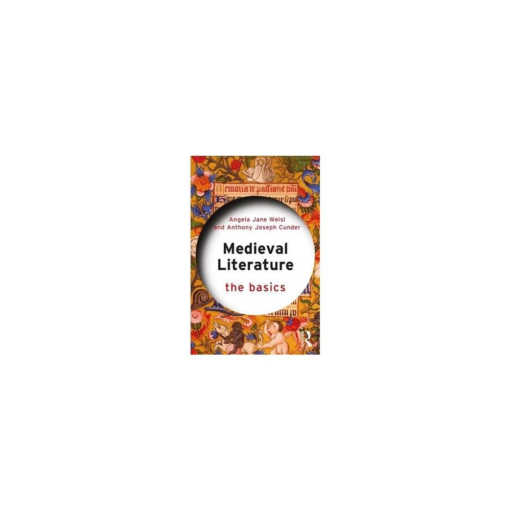 Medieval Literature - by Angela Jane Weisl & Anthony Joseph Cunder (Paperback)