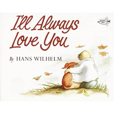 I'll Always Love You - by  Hans Wilhelm (Paperback)