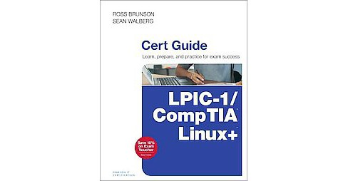 Comptia Linux Lpic 1 Cert Guide Exams Lx0 103 Lx0 104 101