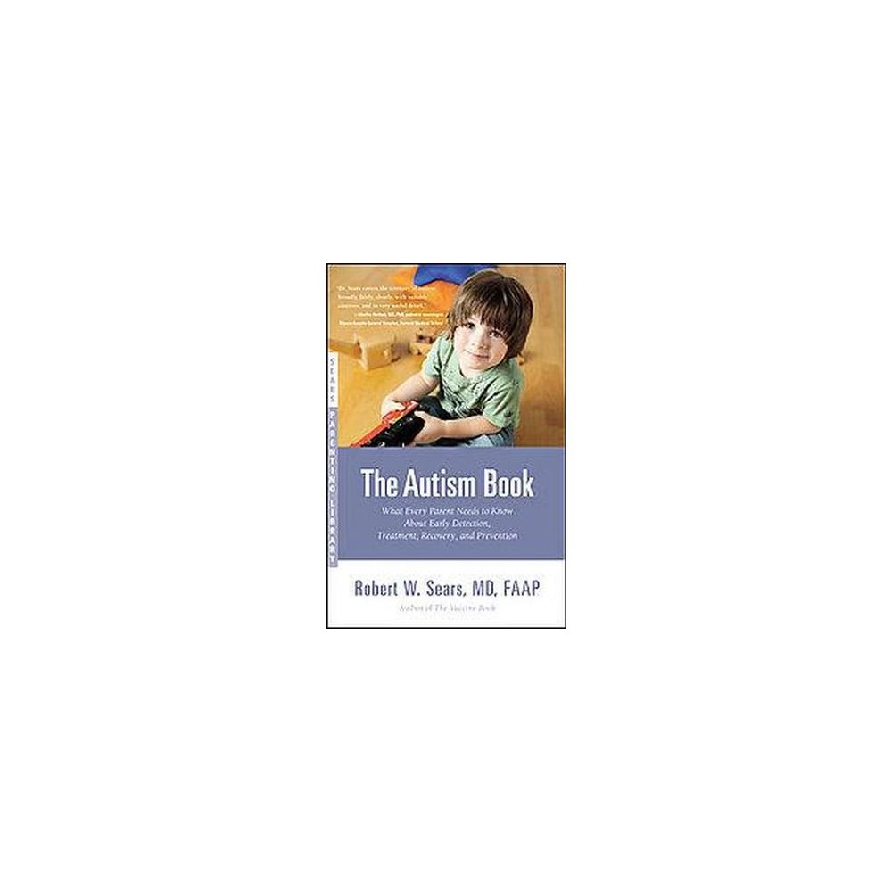 Autism Book : What Every Parent Needs to Know About Early Detection, Treatment, Recovery, and Prevention