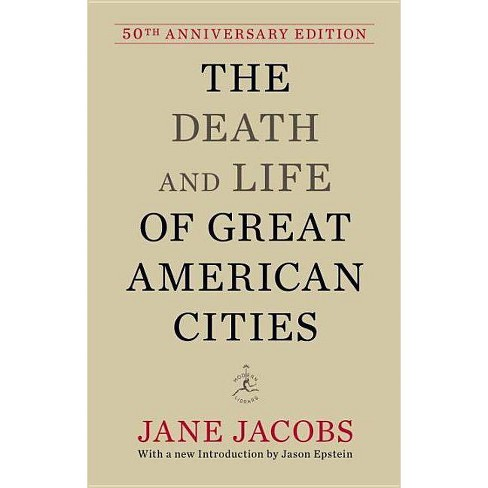 The Death and Life of Great American Cities - 50 Edition by  Jane Jacobs (Hardcover) - image 1 of 1
