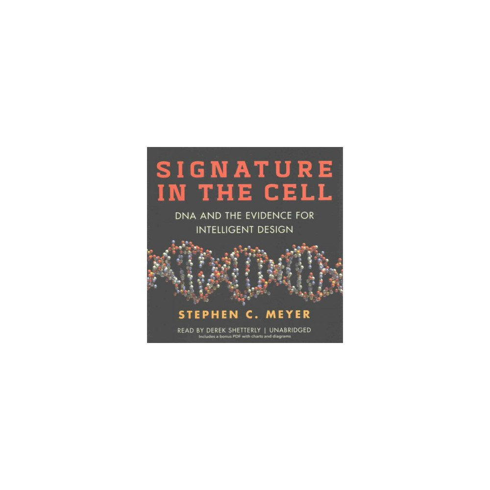 Signature in the Cell : Dna and the Evidence for Intelligent Design (Unabridged) (CD/Spoken Word)